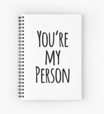 You're My Person Friend Quote Spiral Notebook