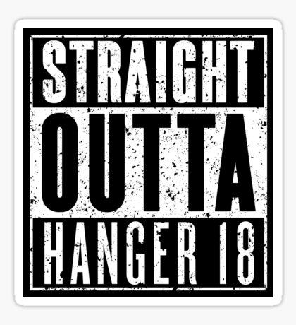 Straight Outta Hanger 18 - Gritty Sticker