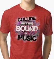 Collide with the Sound of Music Tri-blend T-Shirt