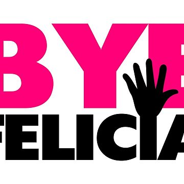 Bye Felicia Hand Wave Hot Pink by FireFoxxy