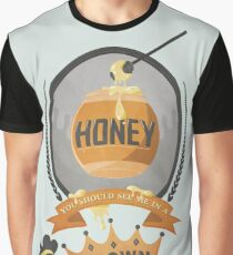 Honey, You Should See Me In A Crown. Graphic T-Shirt