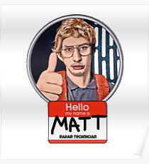 Hello my name is Matt Poster