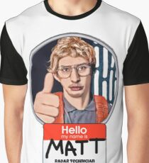 Hello my name is Matt Graphic T-Shirt