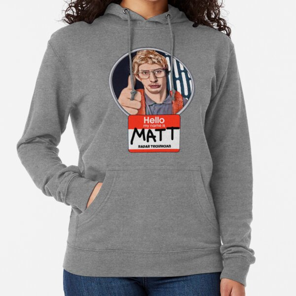 Hello my name is Matt Lightweight Hoodie