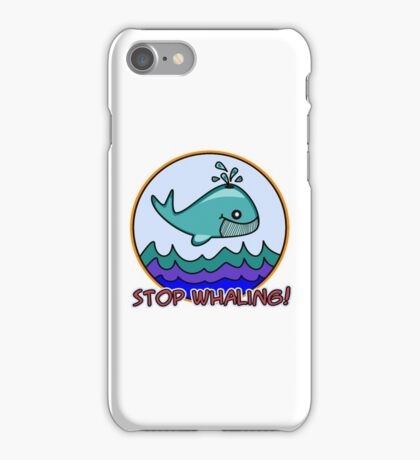 Stop whaling! iPhone Case/Skin