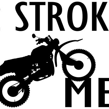 2 Stroke Me Dirt Bike by FireFoxxy