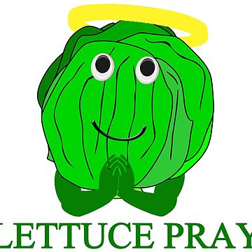 Lettuce Pray by FireFoxxy