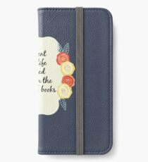 I spent my life folded between the pages of books iPhone Wallet