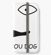 sweet bro and hella jeff - I TOLD YOU DOG iPhone Wallet/Case/Skin