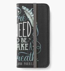 You are where you need to be. (Lana Parrilla) iPhone Wallet/Case/Skin