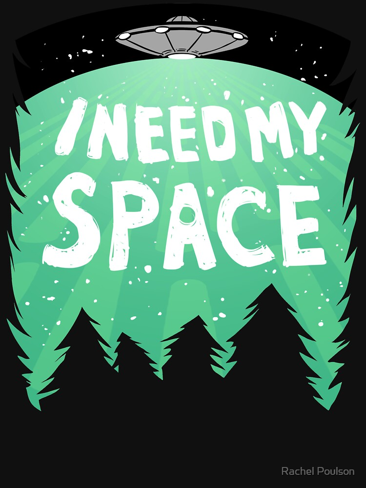 I Need My Space (Color) by rachelpoulson