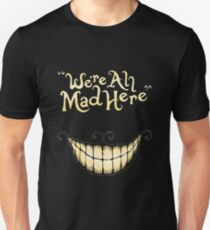 Were Ah Mad Here Unisex T-Shirt