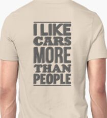 I like cars more than people T-Shirt