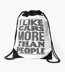 I like cars more than people Drawstring Bag