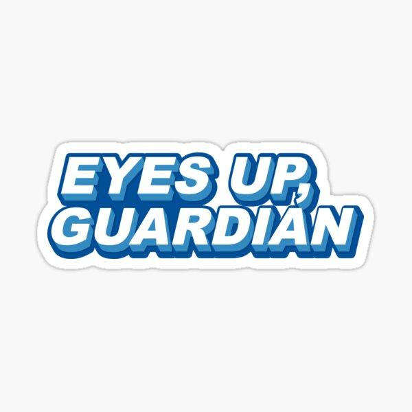 Eyes Up, Guardian - Blue Sticker