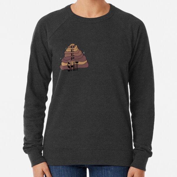 Deep Shit Lightweight Sweatshirt