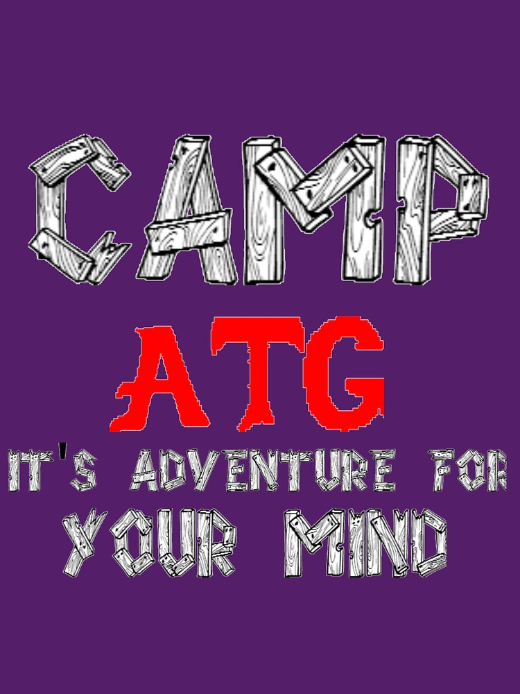 ATG camp ATG shirt  by ATGofficialgear