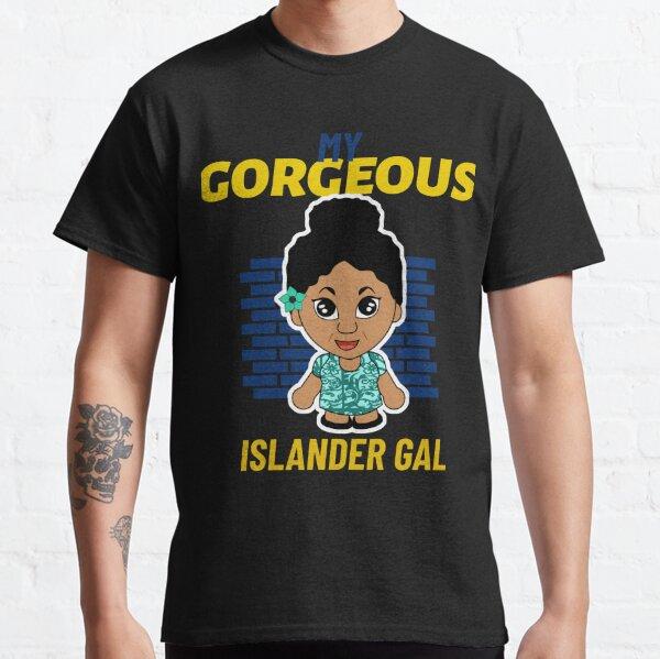 My GORGEOUS Islander Gal Classic T-Shirt