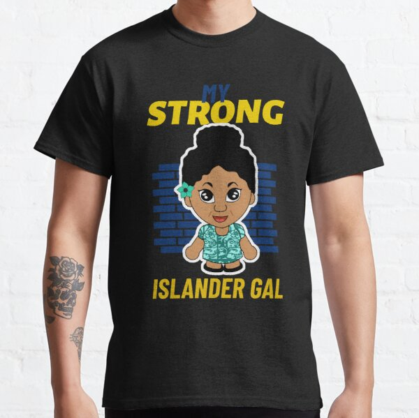 My STRONG Islander Gal Classic T-Shirt