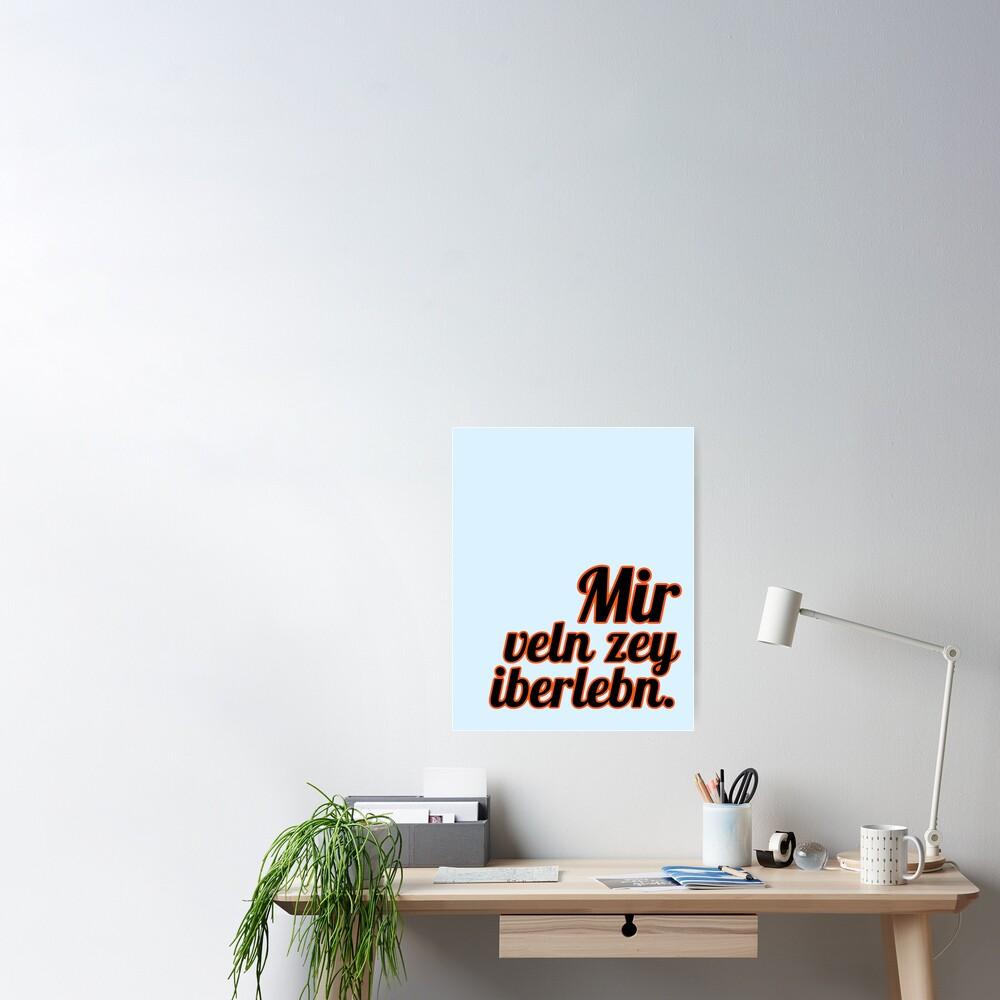 Mir veln zey iberlebn. (Yiddish: We will outlive them) [orange outline] Poster