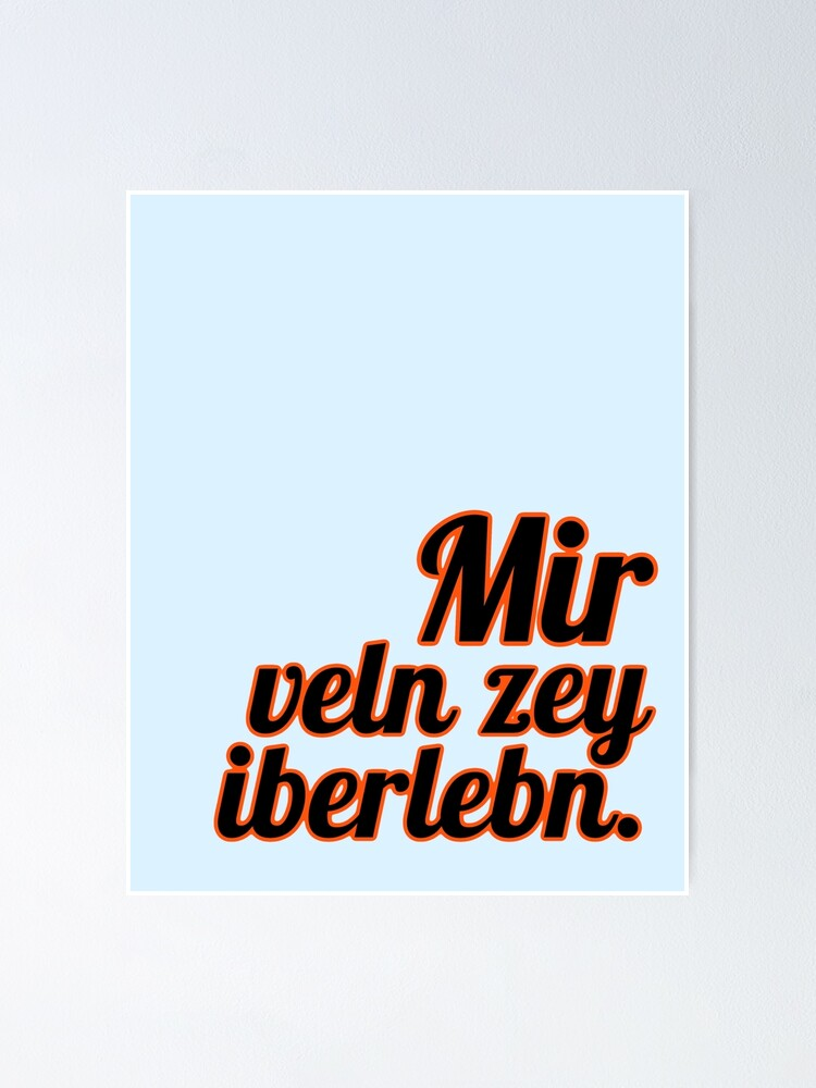 Alternate view of Mir veln zey iberlebn. (Yiddish: We will outlive them) [orange outline] Poster