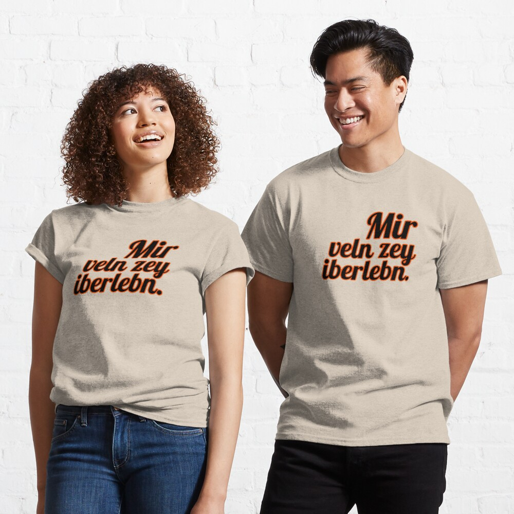Mir veln zey iberlebn. (Yiddish: We will outlive them) [orange outline] Classic T-Shirt