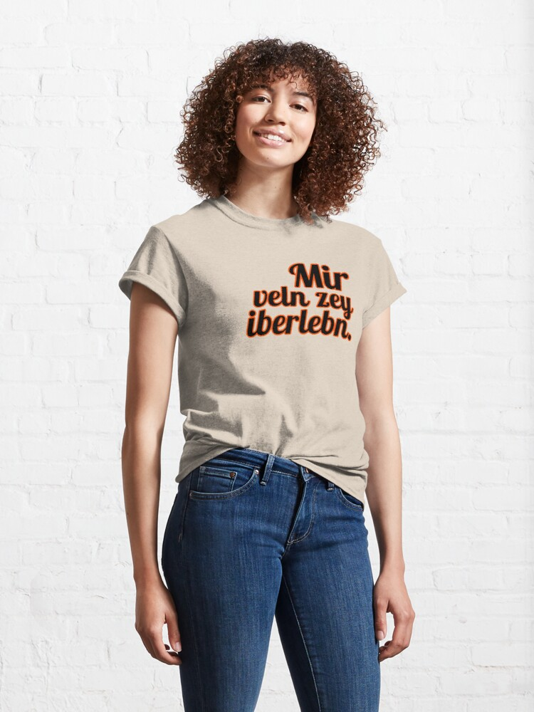 Alternate view of Mir veln zey iberlebn. (Yiddish: We will outlive them) [orange outline] Classic T-Shirt