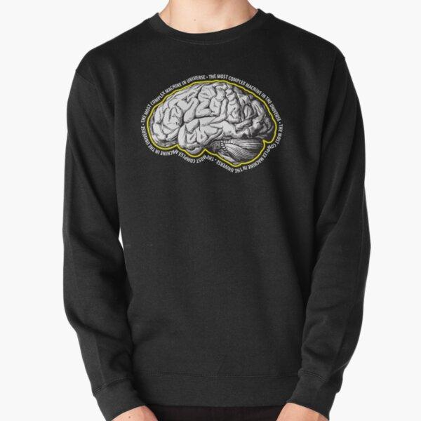 Brain. The Most Complex Machine in the Universe. Pullover Sweatshirt