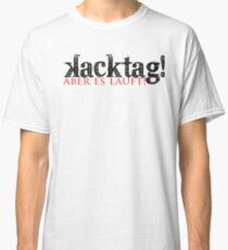 Kacktag, but it works! Classic T-Shirt