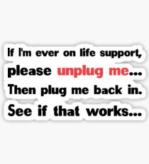 Unplug me Sticker