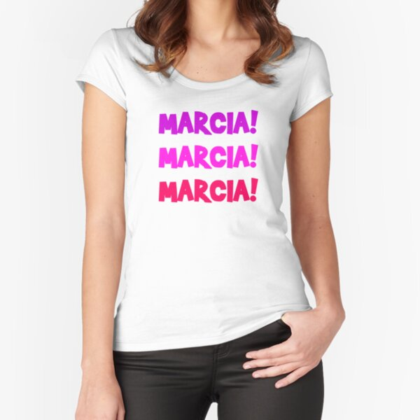 Marcia Marcia Marcia! Fitted Scoop T-Shirt
