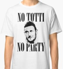 No Totti No Party Classic T-Shirt