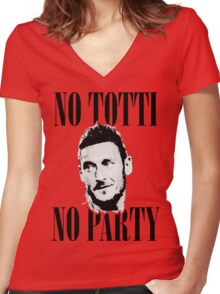 No Totti No Party Women's Fitted V-Neck T-Shirt