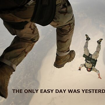 The only easy day was yesterday by mircules