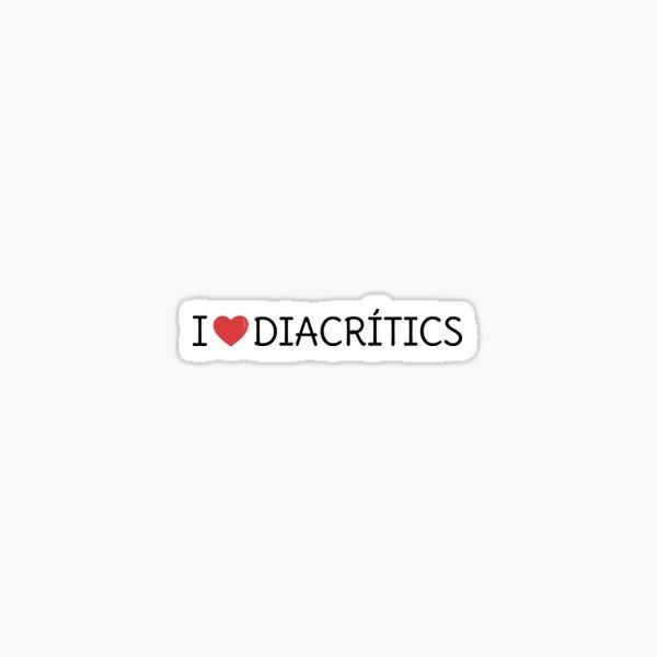 I LOVE DIACRÍTICS Sticker