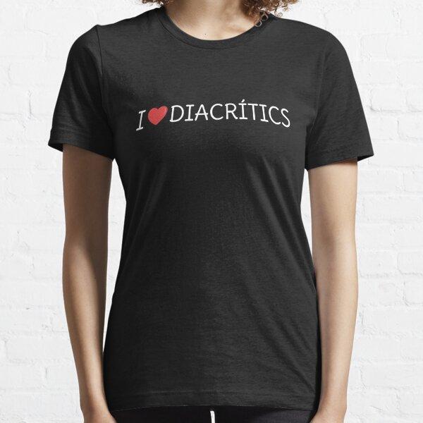 I LOVE DIACRÍTICS Essential T-Shirt