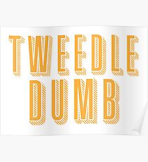 Tweedle DUMB (with a matching Tweedle dee) Poster