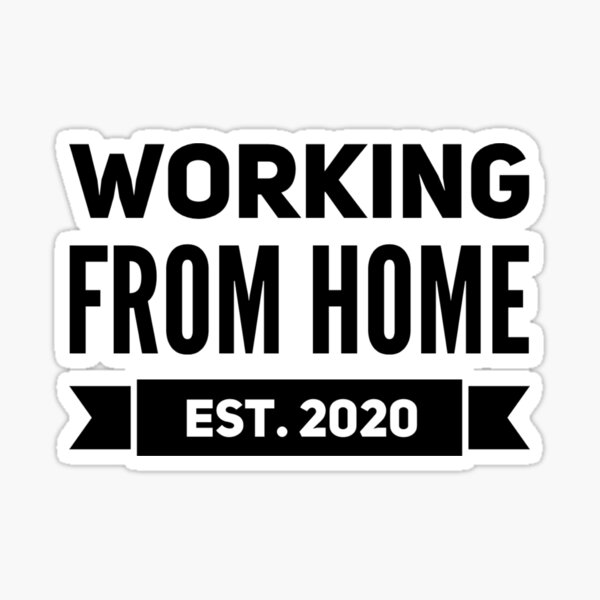 Working From Home EST.2020 Sticker