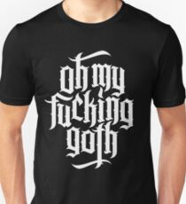 Oh my fucking goth / OMFG No.1 (white) T-Shirt