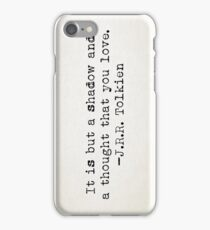 """""""It is but a shadow..."""" -J.R.R. Tolkien iPhone Case/Skin"""