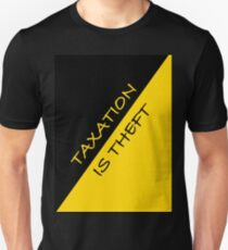Taxation is Theft Unisex T-Shirt