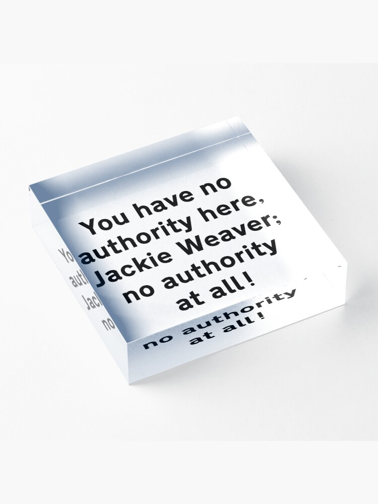 Alternate view of NDVH You have no authority here, Jackie Weaver Acrylic Block