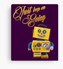 Just keep on going - funny toy robot Canvas Print