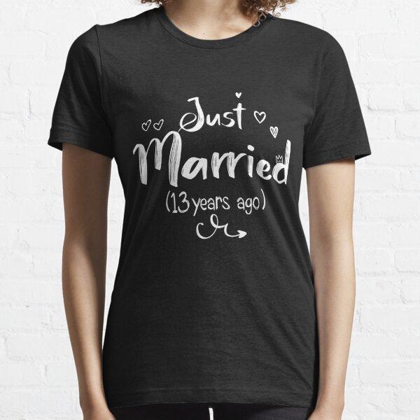 Recién casados hace 13 años / Aniversario de bodas de 13 años / Aniversario de bodas 13 / Regalo de aniversario de cristal Camiseta esencial