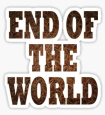 End Of The World (Rust) Sticker