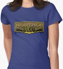 Would You Kindly Women's Fitted T-Shirt