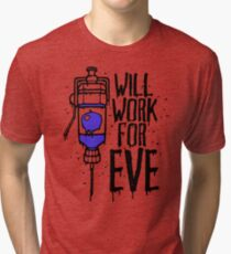 Will Work For Eve Tri-blend T-Shirt
