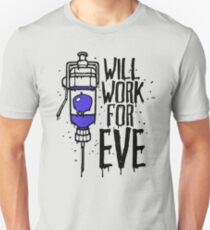 Will Work For Eve Unisex T-Shirt
