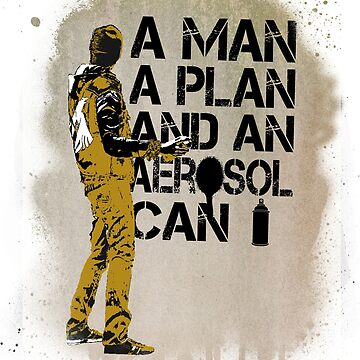A Man, A Plan and an Aerosol Can by spindash77