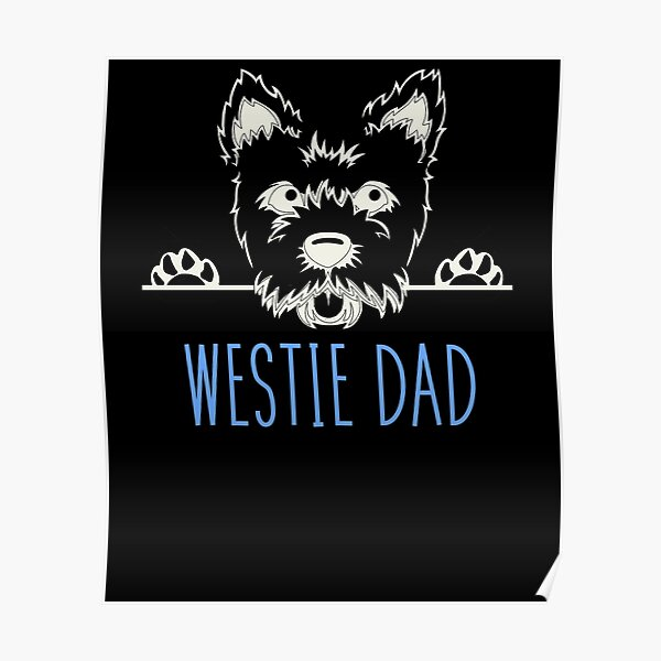 Westie Dad for West Highland Terrier Dads Poster